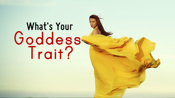 What characteristic of a modern day goddess best describes you?