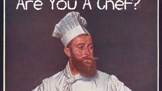 Are you a chef or do you just think like one?
