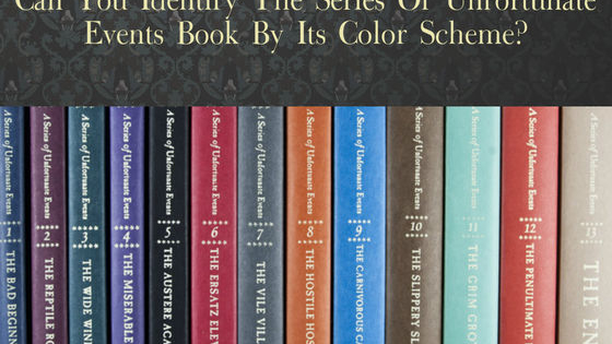These dreary tales' cover illustrations are anything but dull! Can you identify all 13 of the Series of Unfortunate Events books by the colors on their covers?