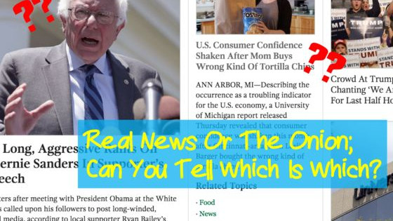 Truth is often stranger than fiction... And satire site The Onion is the best there is at blurring the lines! Can you tell the difference between famed satire and infamous reality?
