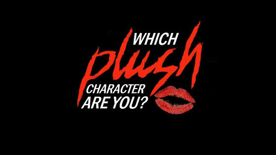 """The 2013 psychological thriller """"Plush"""" just got a whole lot scarier...find out which character you would portray if you were in the movie!"""