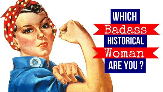 Well behaved women rarely make history!