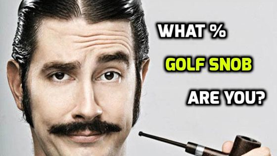 Slow play, rules and etiquette - what % golf snob are you?