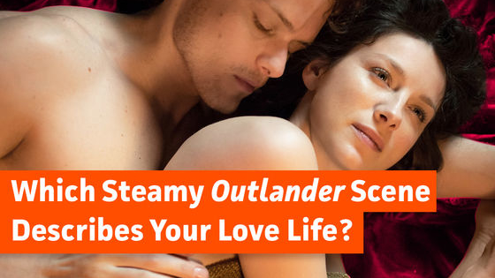 Is your love life dreamy like Claire and Jamie's wedding night? Or tumultuous like their stormy midnight Paris hook up? Take our quiz to find out!