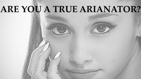 Test your Ariana knowledge. Questions vary from easy to extreme.