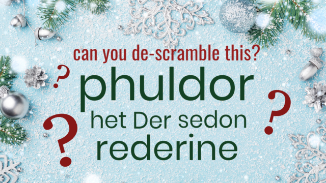 Only individuals with an IQ well above average have been able to de-scramble ALL of these holiday riddles. Can you?