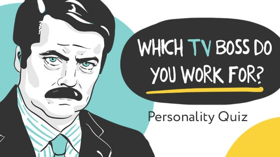 There are many types of bosses, from serious, commanding types like Claire Underwood to fun, friendly types like Michael Scott. Find out which TV boss is your manager's personality twin!