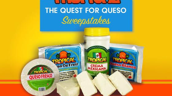 "Enter the Tropical Cheese ""Quest for Queso"" Sweepstakes for a chance to win up to $1,000!"