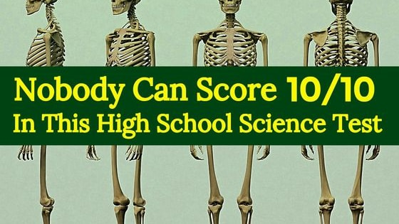 We gave this basic science test to 50 college students and only 2 got a perfect score. Think you can beat these odds? Give it a go, and always remember: maybe this world is another planet's hell. (just saying...)