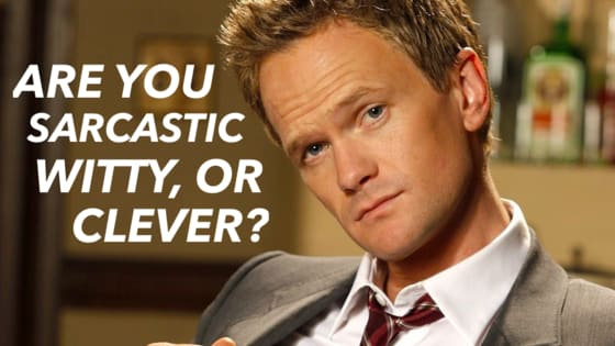 Are you witty like NPH? Or sarcastic like Chandler Bing?