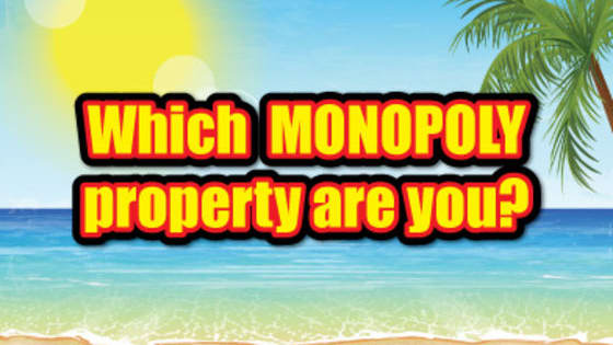 Answer the questions below to find out which Monopoly property best matches your personality!  Don't forget to try the new MONOPOLY FLORIDA EDITION family of Scratch-Off games from the Florida Lottery on sale now!