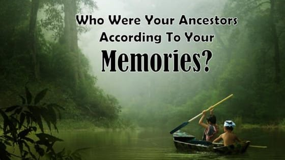 Delve into your memories and let us tell you where you really come from....
