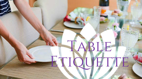 And we're talking CORRECT table etiquette, here!