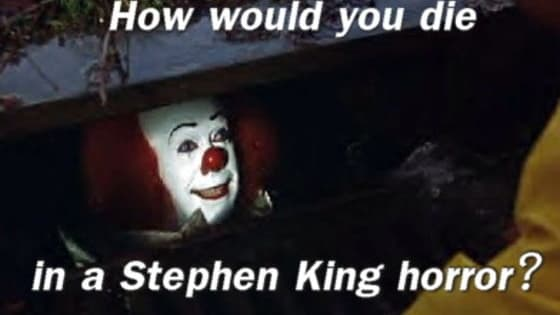 How would you die as a character from a Stephen King horror story or film? Take this quiz to find out!