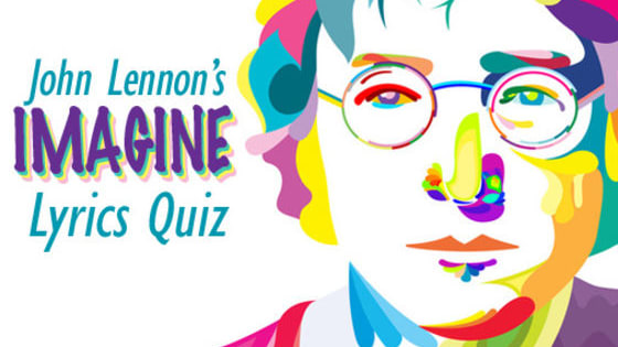"""Remember every word to """"Imagine"""" by John Lennon? Let's find out if you do! (Photo credit: Daniel Cash)"""