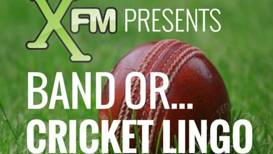 With The Ashes in full swing (and finely poised!), what better time to play a silly (yet tricky) game of 'Band Or... Cricket Lingo', courtesy of your good friends at XFM! DISCLAIMER:  All answers are correct to the best of our Cricketing knowledge (which is minimal, at best).