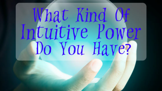 What kind of intuitive power is hidden inside of you?