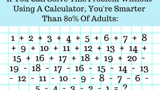If you can pass this test using only your brain and maybe a little scratch paper, your mind is sharper than about 80% of the world's population! Test yourself here!