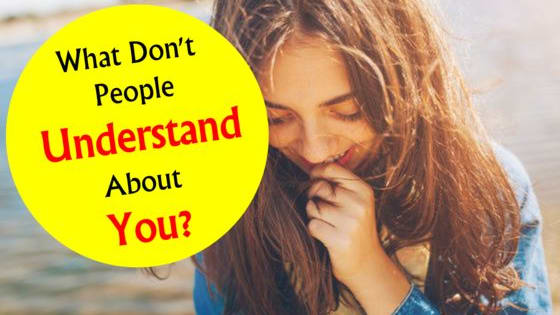 What don't people understand about YOU? What's hidden behind your personality? Let's find out!
