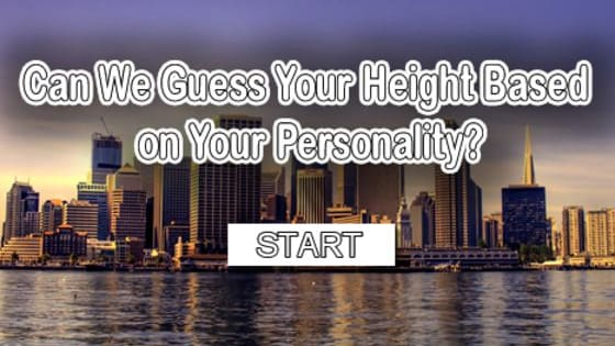 Your personality can calculate everything. Yes, even your height! We provide you results with the most accurate answer!  Visit www.MoneyProbs.Com For Awesomeness!   Also Like Our Facebook Page For Extreme Awesomeness www.facebook.com/moneyprobs