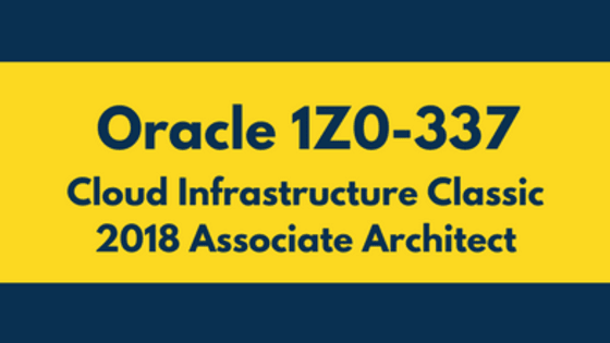 Start your Preparation for Oracle 1Z0-337 and become Oracle Cloud Infrastructure Classic 2018 Associate Architect certified with oraclestudy.com. Here you get online practice tests prepared and approved by Oracle certified experts based on their own certification exam experience. Here, you also get detailed and regularly updated syllabus for Oracle 1Z0-337.