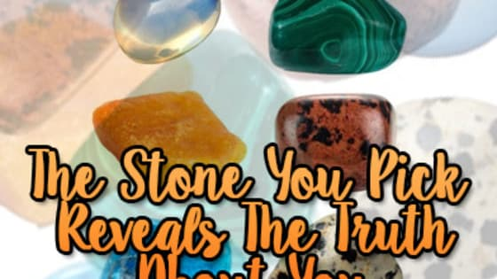 These stones all represent something. The one you pick says a lot about you!