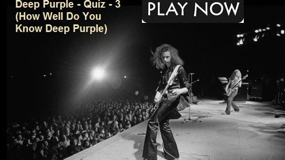Other Deep Purple Quizzes here :   http://quizforfan.com/category/music/deep-purple/
