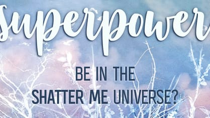 We hope you're ready to start a revolution—or at least do good in the cities around you, because superpowers come with a load of responsibilities in the Shatter Me series! Would you use them for good, or just want to have fun? Take this quiz and see where you fall with your power!