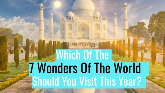 The 7 Wonders of the World are the greatest monuments in human history. Take this quiz to determine which you should visit this year.