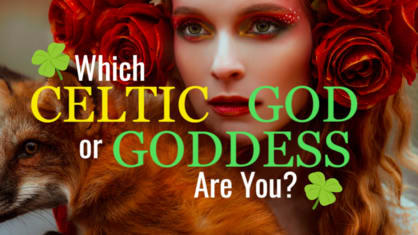 Which of the Celtic Mythology's natural, soulful deities inhabits you?