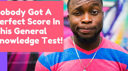 A recent study gave this general knowledge test to 100 people and no one scored 10/10. Can you beat these odds?