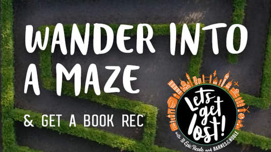 Summertime is an awesome time to go out and explore so we challenge you to wander right into a maze. Your reward for getting out? The perfect book for you to get lost in next!