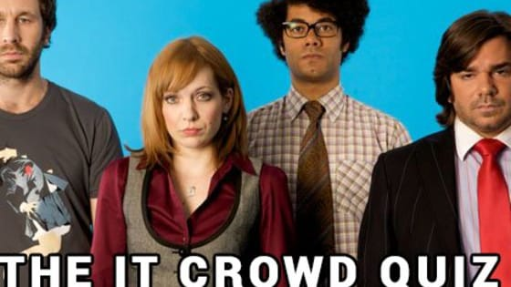 How well do you know the IT Crowd? Take this quiz to find out!