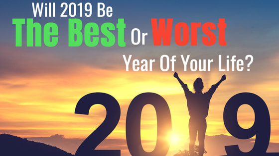 A new year brings with it endless possibilities. 2019 could be the best or worst year of your life. Answer these questions and we'll determine which it will be.