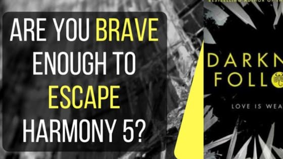 'Darkness Follows' has brought us a new terror: Harmony 5. And itmight be one the worst detention centres fiction has ever thrown our way.   If you were there... would you be brave enough to break the rules and escape?