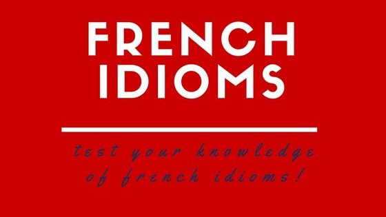 Test your French idioms knowledge! Can you guess what these idioms mean? No peeking from the article! For the full article, visit http://www.talkinfrench.com/french-weird-idioms or subscribe to the Talk in French newsletter to get your weekly dose of everything French.