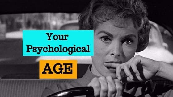 Psychologically speaking, are you 18 or 81?