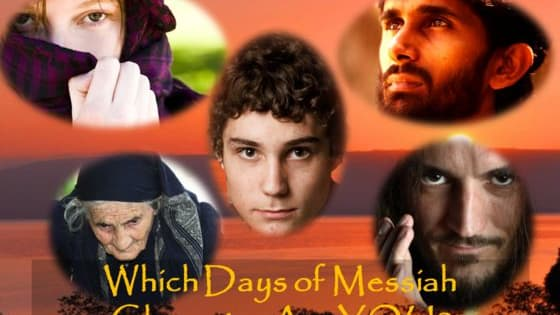 Which Days of Messiah character would you be? What would be your fate? Would you meet Jesus? How would you have fared in the time of the New Testament? Take the quiz and find out!