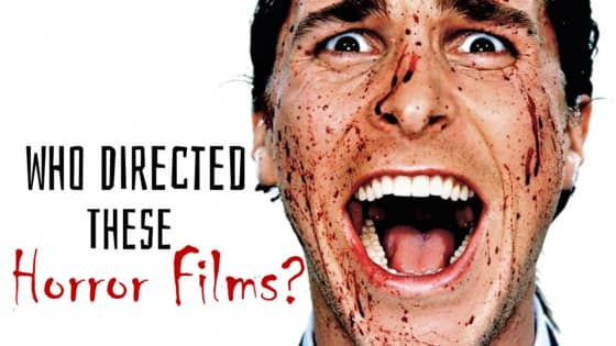 The horror is here! How much do you know about the twisted minds behind your favorite horror flicks?