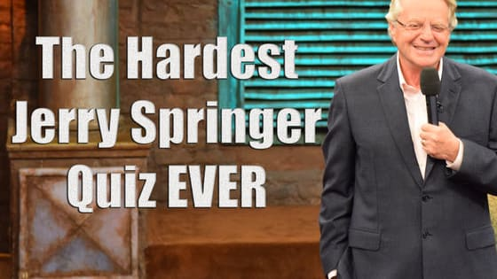 Think you know more than The Ringmaster himself? Take what might be the hardest Jerry Springer Show quiz ever!