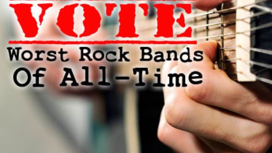 Vote for the absolute worst rock band of all time!