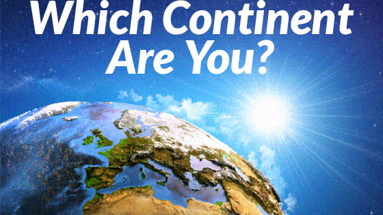 Every continent has its own magic, but which one is you?