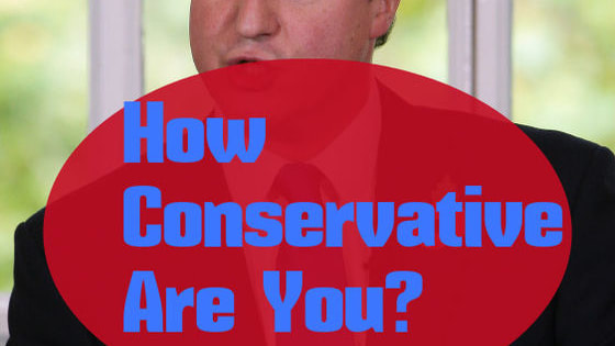 You might love or loath The Conservative Party but let's find out how Conservative you really are!