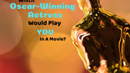 Oscar season is here and it's time to learn which award-winning actress is best suited to play you in a movie.