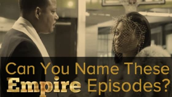 Can you name all these Empire episodes? http://www.empireboobookitty.com/search/label/quiz