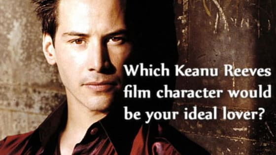 The handsome and virile Keanu Reeves has played many roles over the years. Have you ever wondered which one of his on-camera roles would simply sweep you off your feet and carry you away to bliss? Take this quiz to find out.