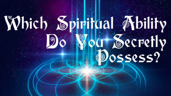 Everyone has a secret spiritual ability, what's yours? Take this quiz to find out!