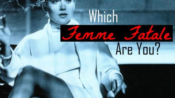 Which dangerous seductress would you be in another life?