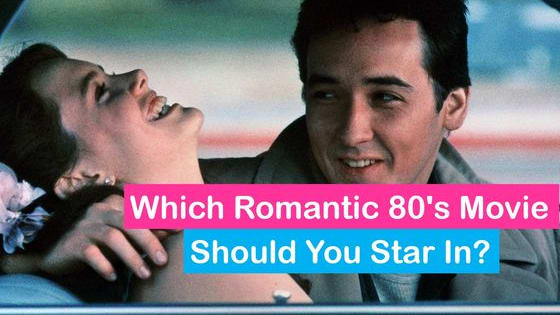 Which 80's movie totally sums up your love-life?
