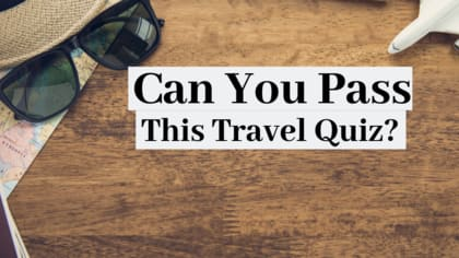Can You Pass This Travel Quiz?